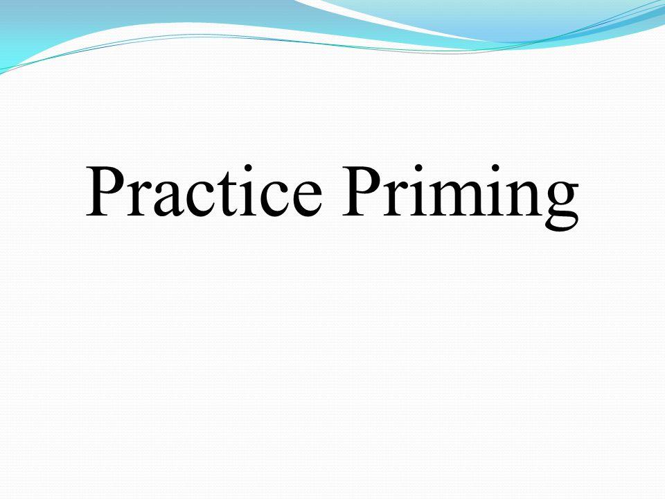 Practice Priming