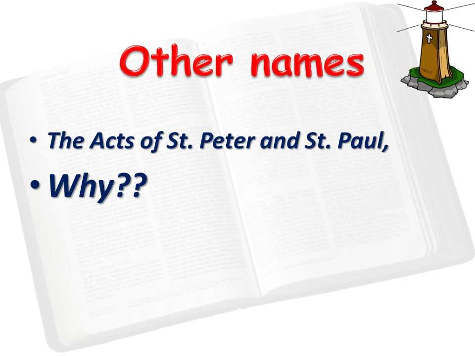 The Acts of St. Peter and St. Paul, The Acts of St. Peter and St. Paul, Why Why