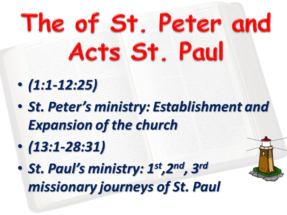 (1:1-12:25) (1:1-12:25) St. Peter's ministry: Establishment and Expansion of the church St.