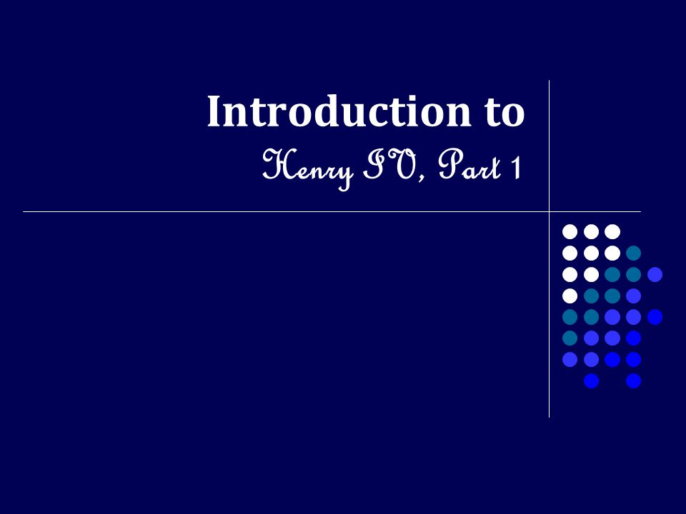 Introduction to Henry IV, Part 1