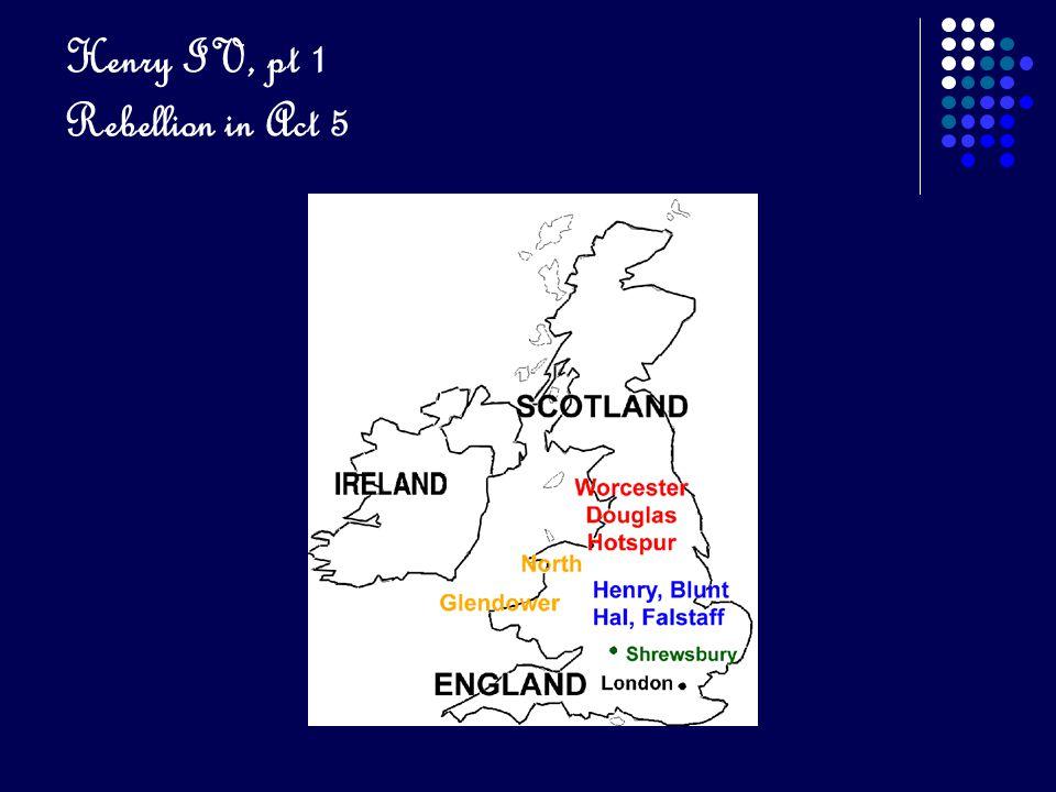 Henry IV, pt 1 Rebellion in Act 5