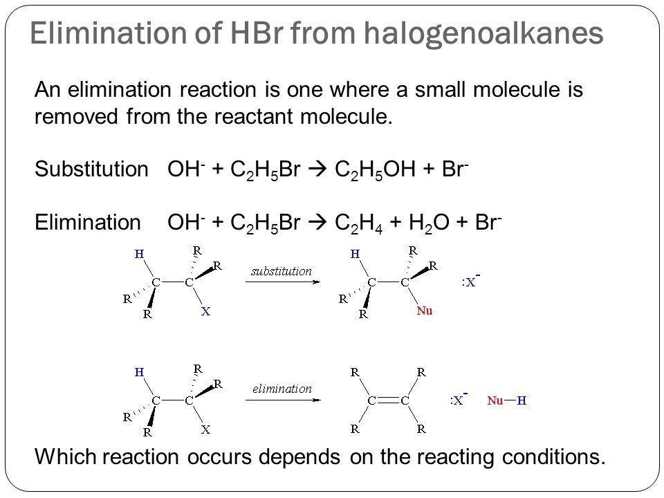 Elimination of HBr from halogenoalkanes