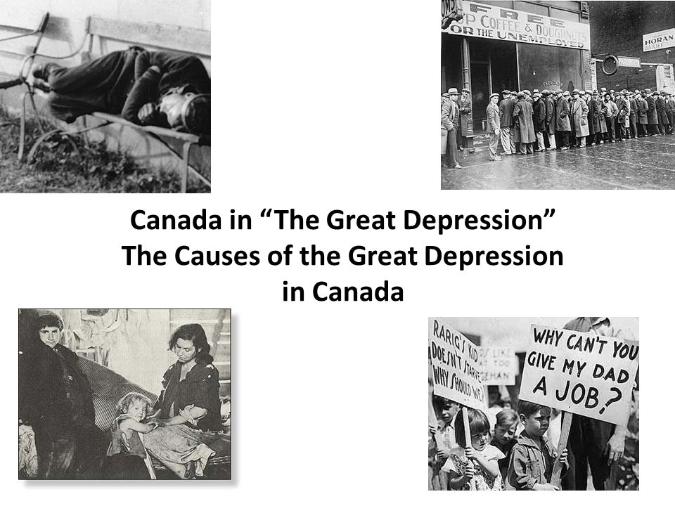 """Canada in """"The Great Depression"""" The Causes of the Great Depression in Canada"""