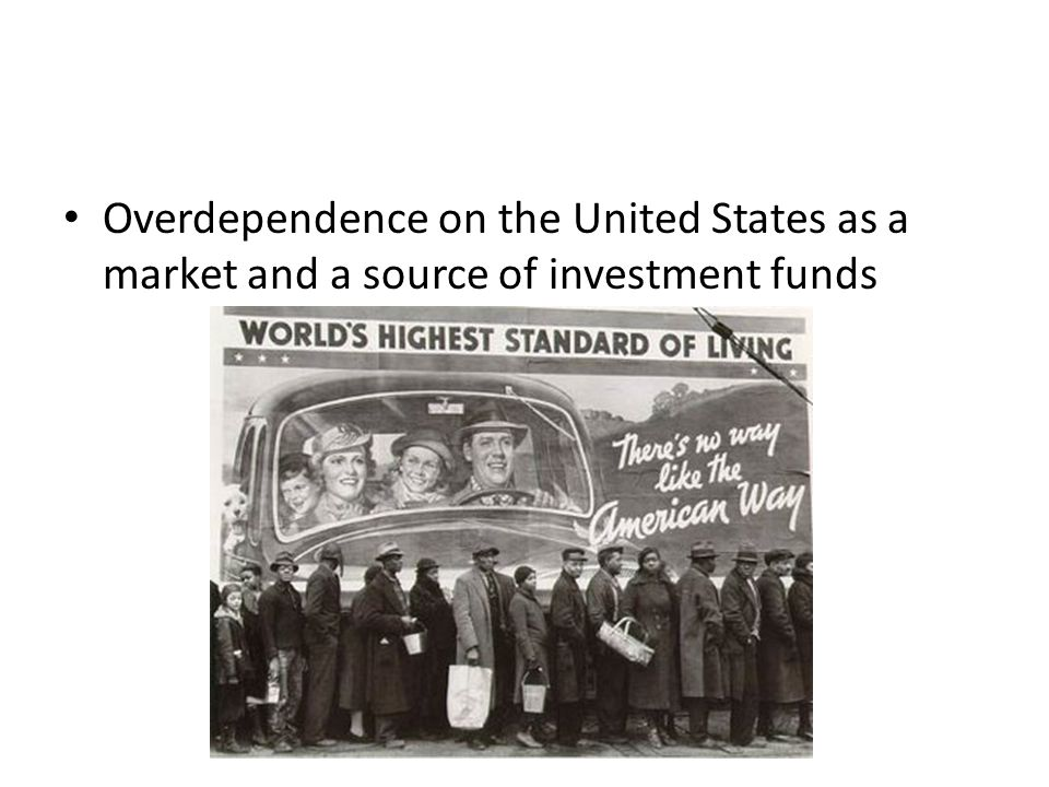 Overdependence on the United States as a market and a source of investment funds