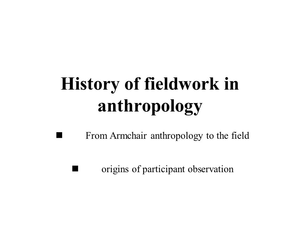 Beginning the fieldwork process Selection of project, funding Preparing for the field