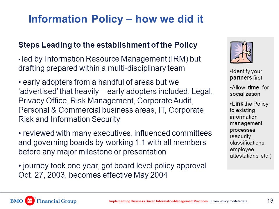 Implementing Business Driven Information Management Practices From Policy to Metadata 13 Steps Leading to the establishment of the Policy led by Infor