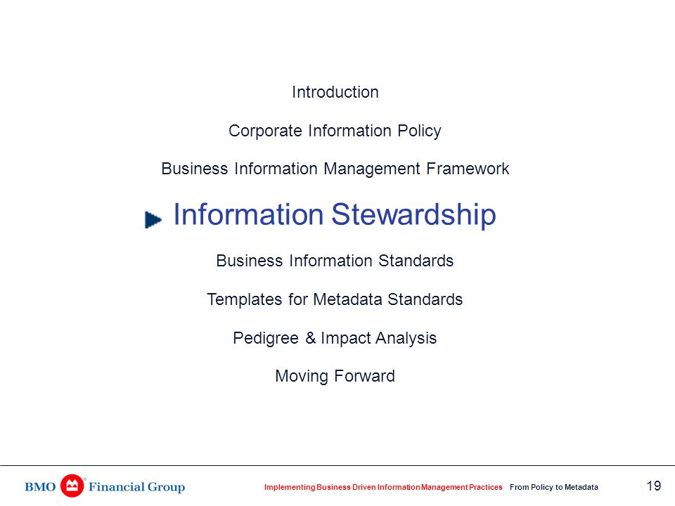 Implementing Business Driven Information Management Practices From Policy to Metadata 19 Introduction Corporate Information Policy Business Informatio