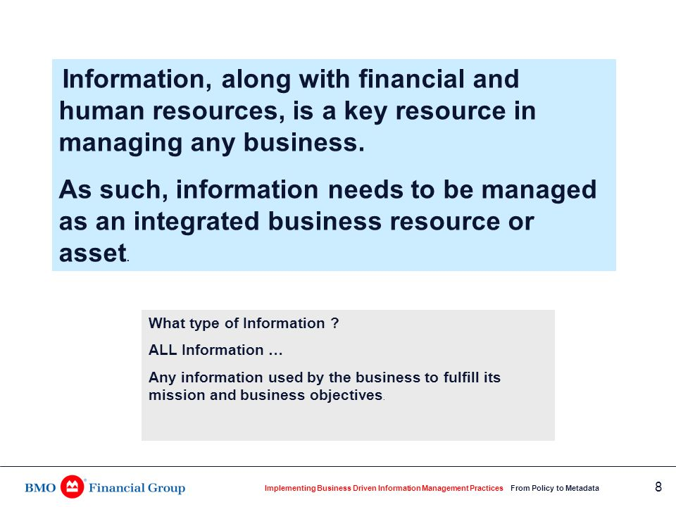 Implementing Business Driven Information Management Practices From Policy to Metadata 19 Introduction Corporate Information Policy Business Information Management Framework Information Stewardship Business Information Standards Templates for Metadata Standards Pedigree & Impact Analysis Moving Forward