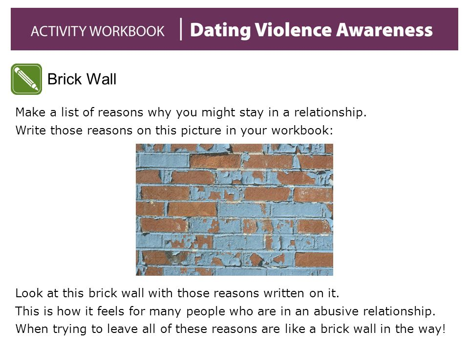 Brick Wall Make a list of reasons why you might stay in a relationship.