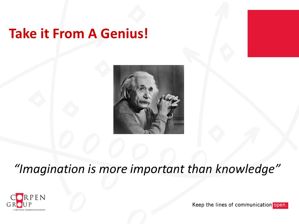 Imagination is more important than knowledge Take it From A Genius!
