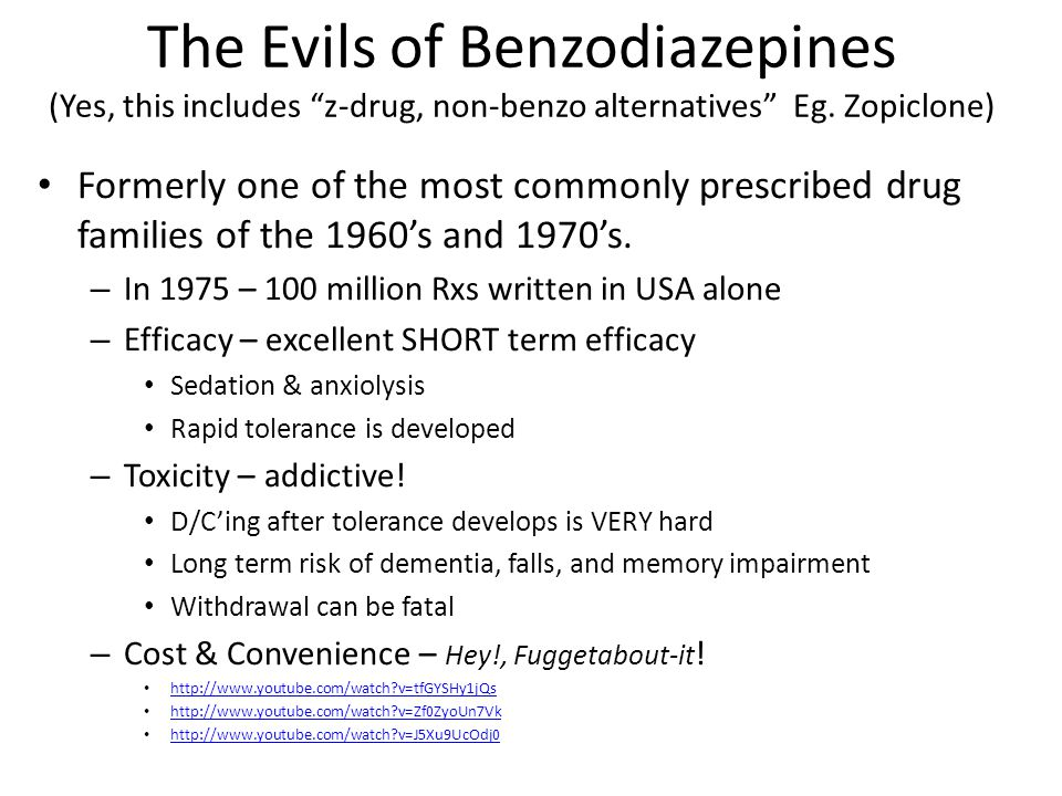 "The Evils of Benzodiazepines (Yes, this includes ""z-drug, non-benzo alternatives"" Eg. Zopiclone) Formerly one of the most commonly prescribed drug fam"