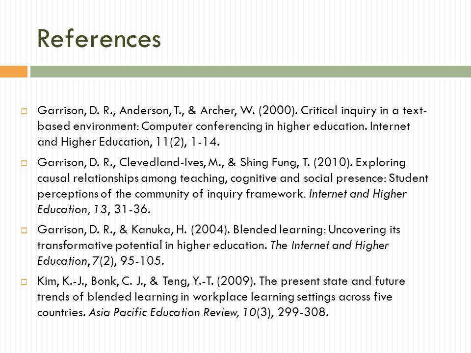 References  Garrison, D. R., Anderson, T., & Archer, W.