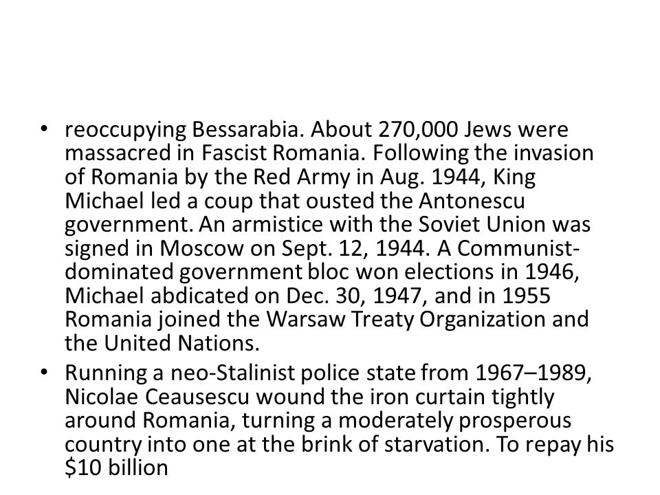 reoccupying Bessarabia. About 270,000 Jews were massacred in Fascist Romania.