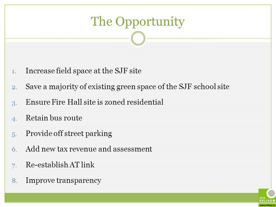 The Opportunity 1. Increase field space at the SJF site 2.