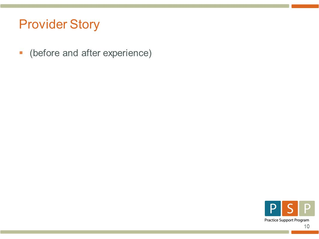 10  (before and after experience) Provider Story