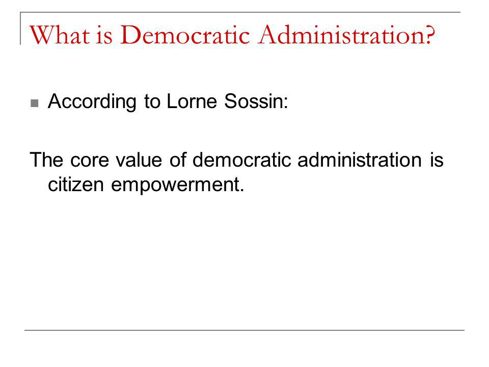 What is Democratic Administration.