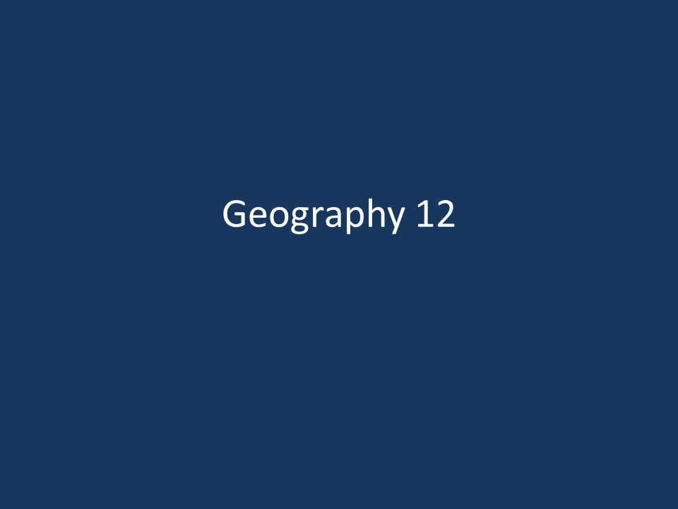 Geography 12
