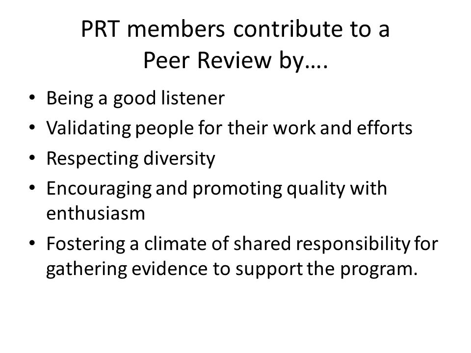 PRT members contribute to a Peer Review by….