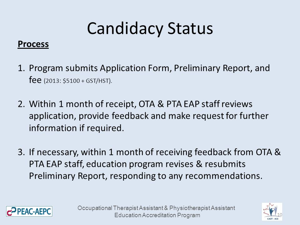 Candidacy Status Process 1.Program submits Application Form, Preliminary Report, and fee (2013: $5100 + GST/HST).