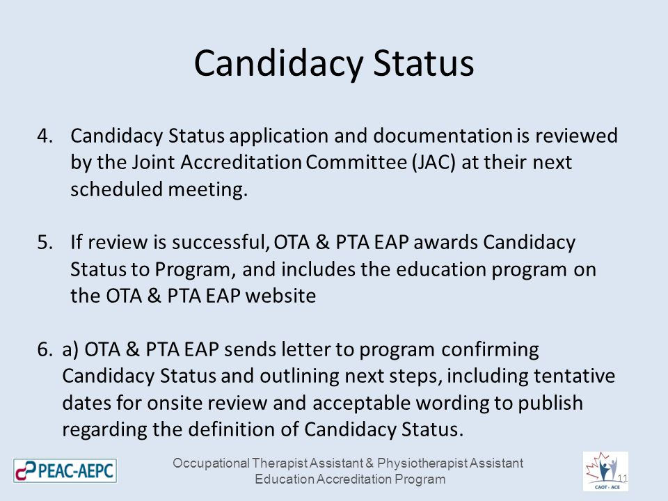 Candidacy Status 4.Candidacy Status application and documentation is reviewed by the Joint Accreditation Committee (JAC) at their next scheduled meeti