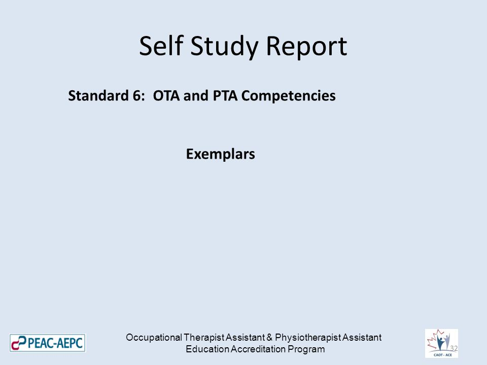 Self Study Report Occupational Therapist Assistant & Physiotherapist Assistant Education Accreditation Program Standard 6: OTA and PTA Competencies Exemplars 32