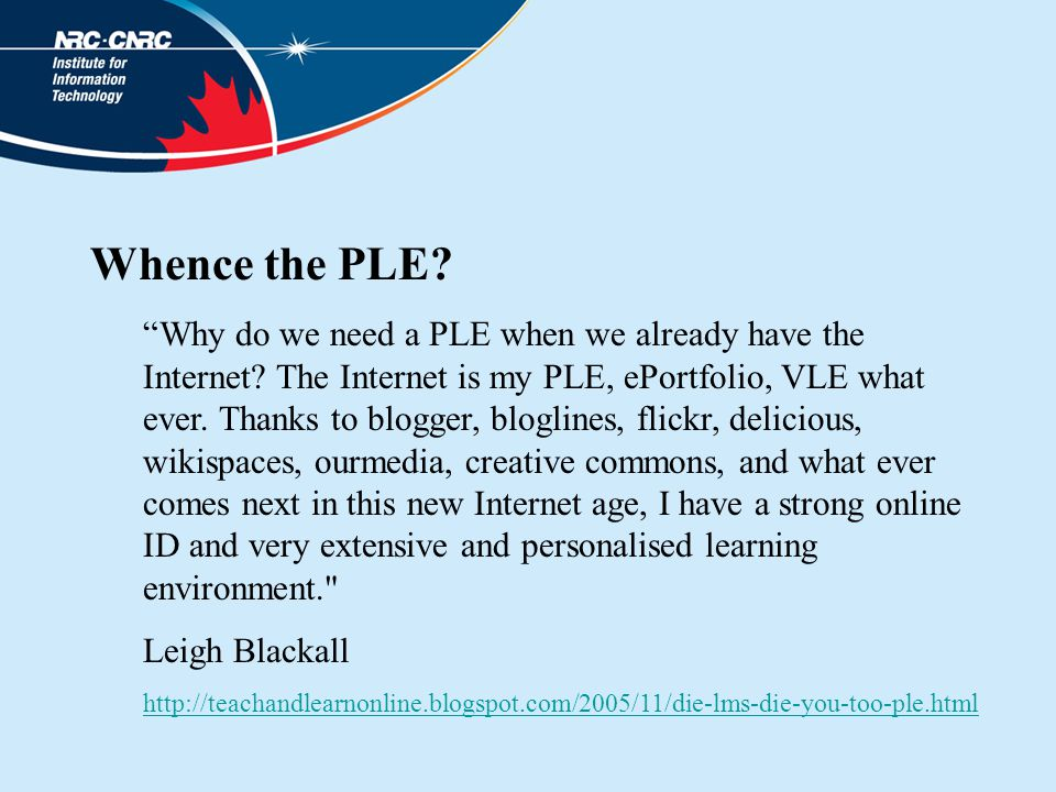 Whence the PLE. Why do we need a PLE when we already have the Internet.
