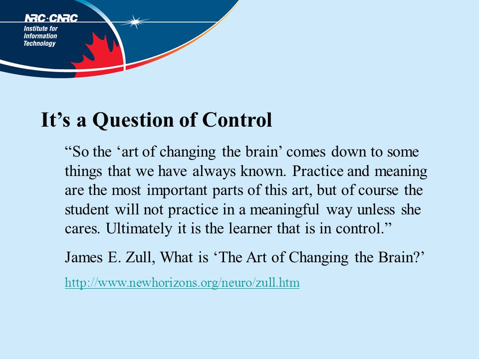 It's a Question of Control So the 'art of changing the brain' comes down to some things that we have always known.
