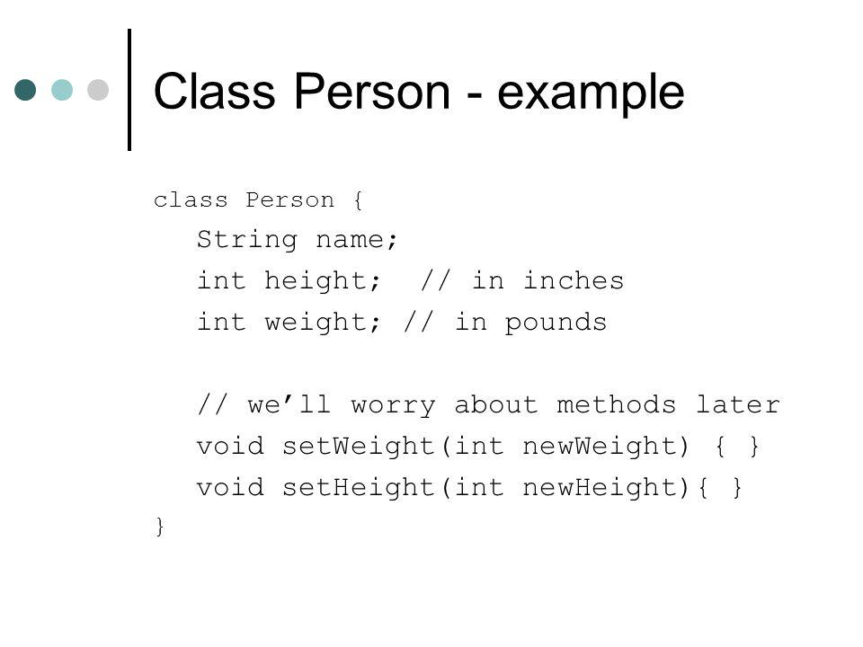 … New problem p1.setWeight(-20); *** Error, weight must be positive number p1.weight = -20; // Yo, I'm the boss Assigning weight directly bypasses sanity check by the setWeight() method.