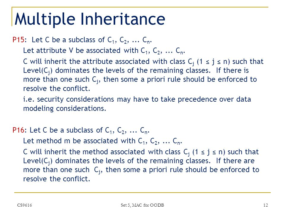 Multiple Inheritance P15: Let C be a subclass of C 1, C 2,...