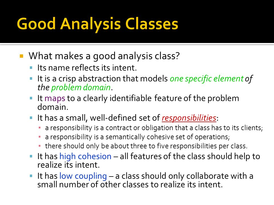  What makes a good analysis class. Its name reflects its intent.