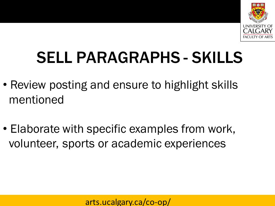 arts.ucalgary.ca/co-op/ CLOSING PARAGRAPH Thank employer for consideration Mention something specific about the company Indicate why you are excited to work with them Include phone number and email address This information should be on both the cover letter and resume