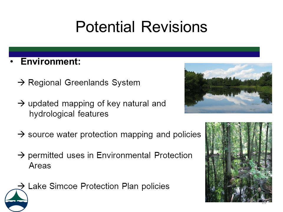 Potential Revisions Environment:  Regional Greenlands System  updated mapping of key natural and hydrological features  source water protection map