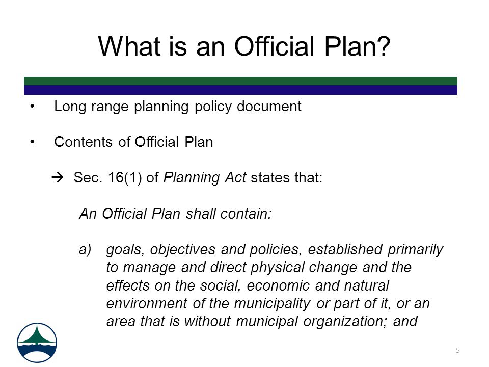 What is an Official Plan. Long range planning policy document Contents of Official Plan  Sec.