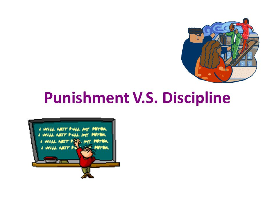 Punishment V.S. Discipline