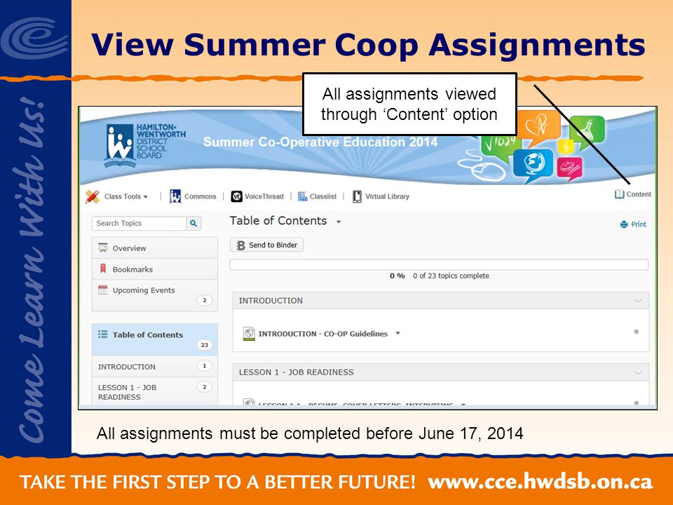 View Summer Coop Assignments All assignments viewed through 'Content' option All assignments must be completed before June 17, 2014