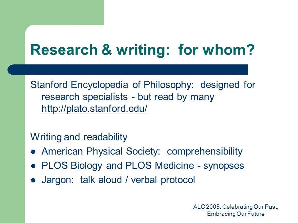 ALC 2005: Celebrating Our Past, Embracing Our Future Research & writing: for whom.