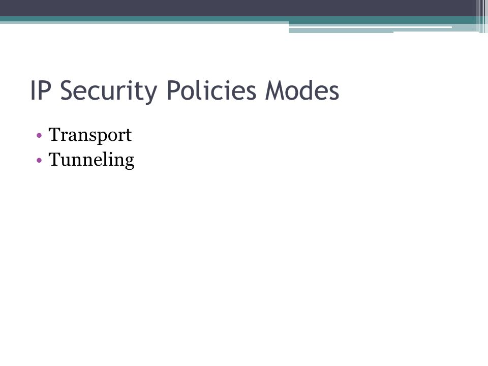 IP Security Policies Modes Transport Tunneling