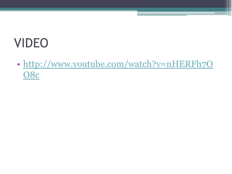 VIDEO http://www.youtube.com/watch?v=nHERFh7O O8chttp://www.youtube.com/watch?v=nHERFh7O O8c