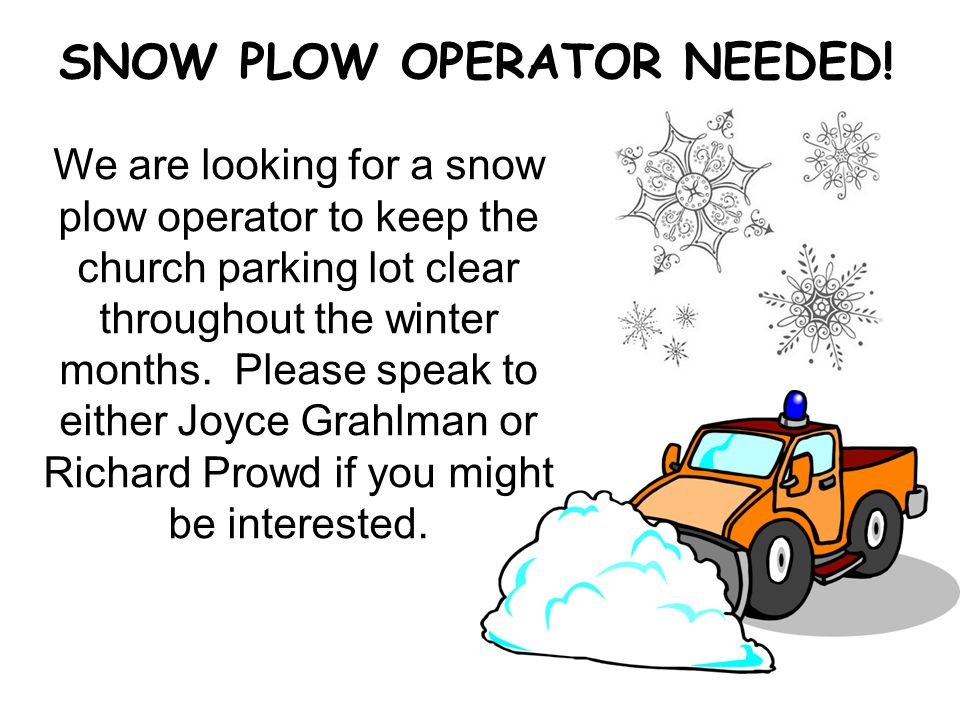 SNOW PLOW OPERATOR NEEDED.