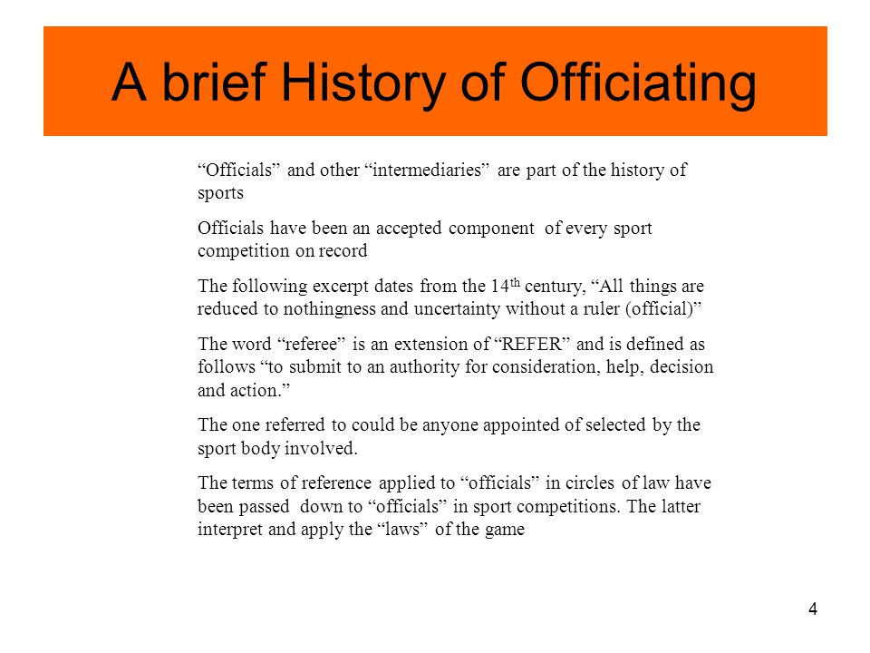 5 A brief History of Officiating continued England was the first nation to recognize the need for sport officials .