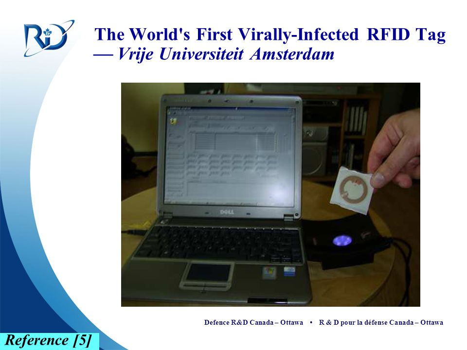 Defence R&D Canada – Ottawa R & D pour la défense Canada – Ottawa The World's First Virally-Infected RFID Tag  Vrije Universiteit Amsterdam Reference