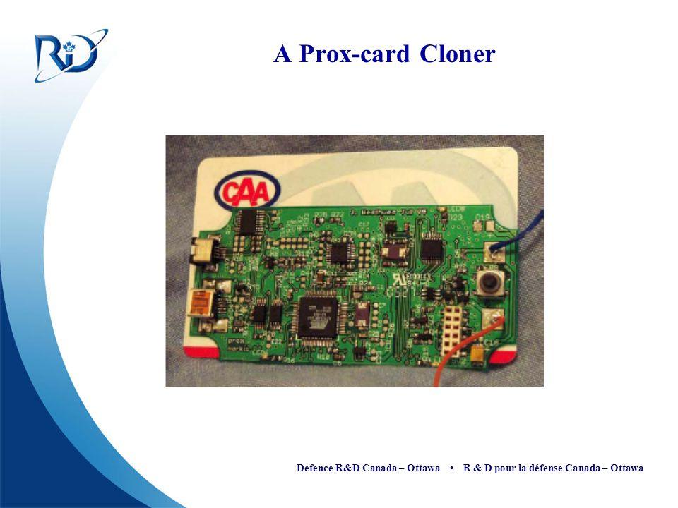 Defence R&D Canada – Ottawa R & D pour la défense Canada – Ottawa A Prox-card Cloner