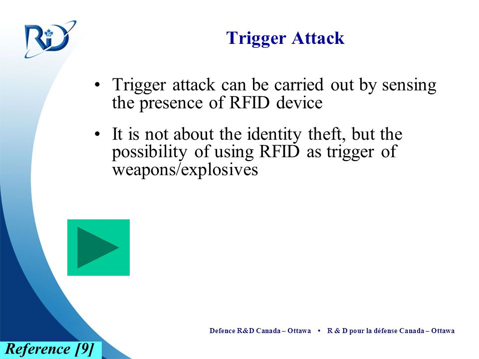 Defence R&D Canada – Ottawa R & D pour la défense Canada – Ottawa Trigger Attack Trigger attack can be carried out by sensing the presence of RFID dev