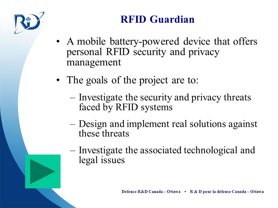 Defence R&D Canada – Ottawa R & D pour la défense Canada – Ottawa RFID Guardian A mobile battery-powered device that offers personal RFID security and