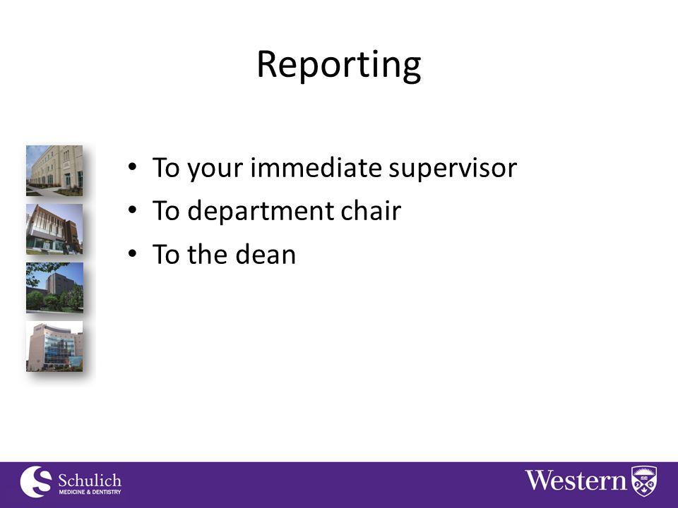Continuing Professional Development Reporting To your immediate supervisor To department chair To the dean
