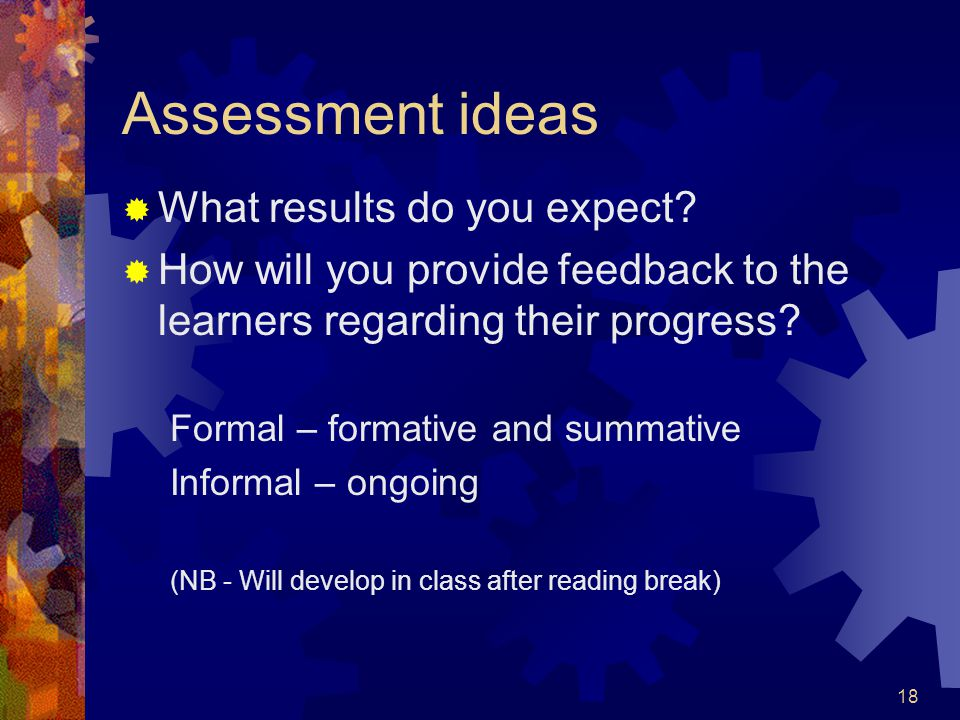 18 Assessment ideas  What results do you expect.
