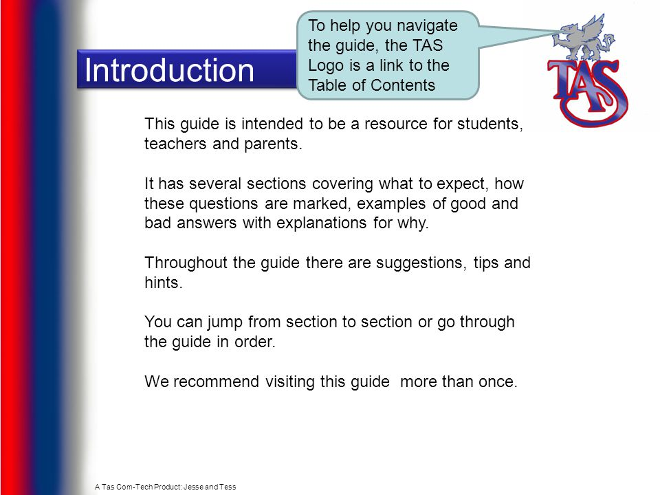 A Tas Com-Tech Product: Jesse and Tess Introduction This guide is intended to be a resource for students, teachers and parents.
