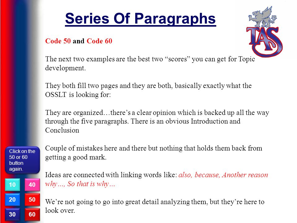 Series Of Paragraphs Code 50 and Code 60 The next two examples are the best two scores you can get for Topic development.