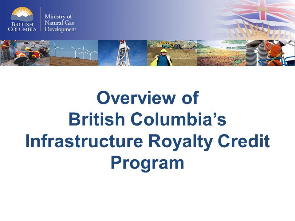 For more information, please visit our website at: www.em.gov.bc.ca/OG/oilandgas/royalties/infdevcredit/Pages/default.aspx www.em.gov.bc.ca/OG/oilandgas/royalties/infdevcredit/Pages/default.aspx