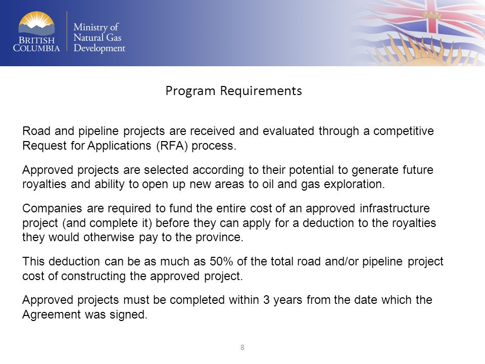 9 Since 2004, eleven program instalments have resulted in over 200 all-season roads and/or new pipeline projects in BC.